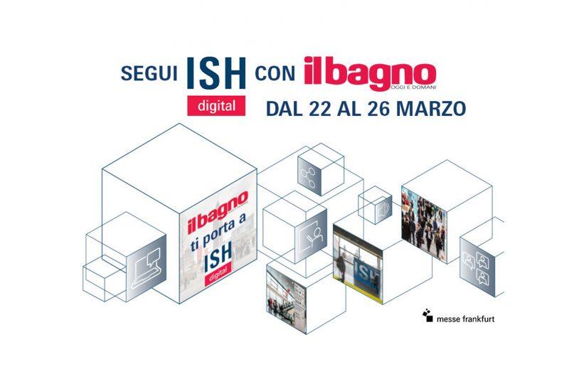 Vivi ISH Digital con Il Bagno Oggi e Domani!