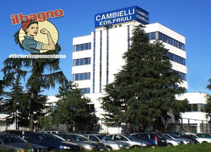 """#ilsettorebagnononsiferma: le strategie del gruppo Cambielli Edilfriuli, """"anima globale con cuore locale"""""""