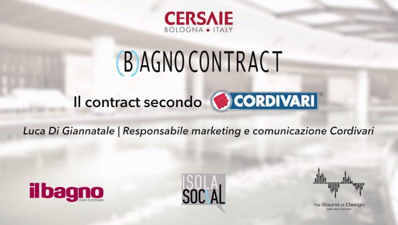 (B)agno Contract a Cersaie 2018 | Cordivari