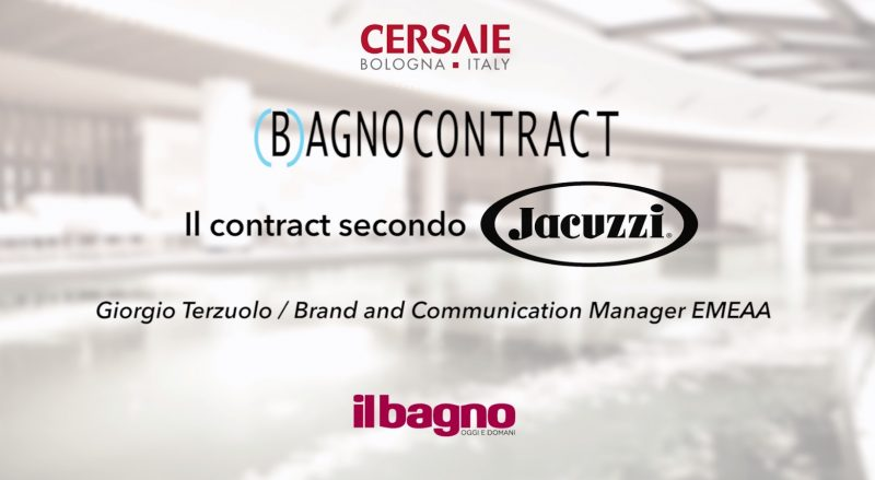 (B)agno Contract a Cersaie 2018 | Jacuzzi